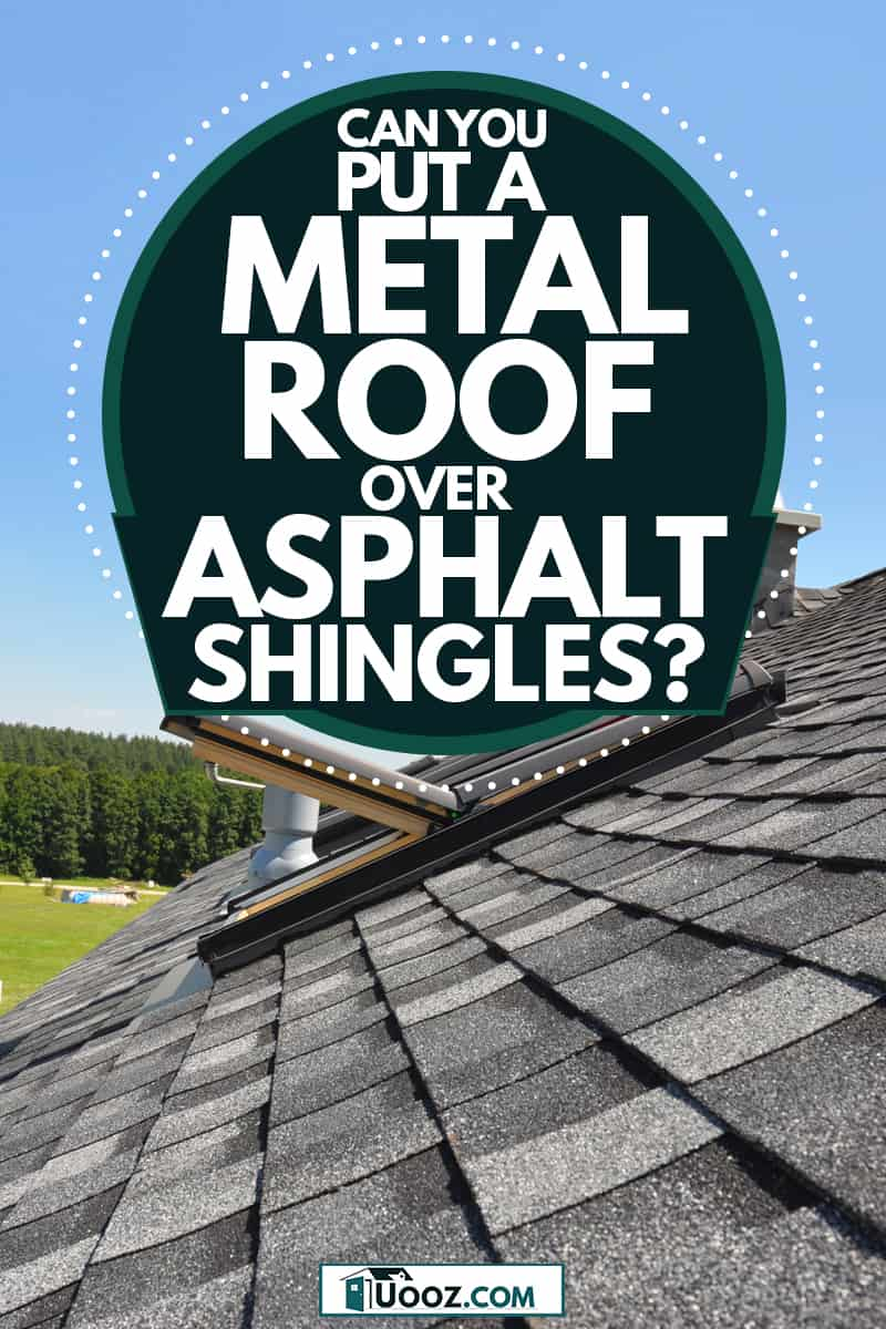 A roof covered with asphalt shingles and an opened rood window, Can You Put A Metal Roof Over Asphalt Shingles?
