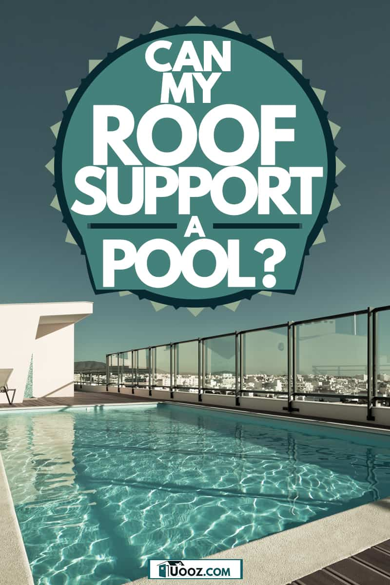 A roof deck pool on top of a hotel, Can My Roof Support a Pool?