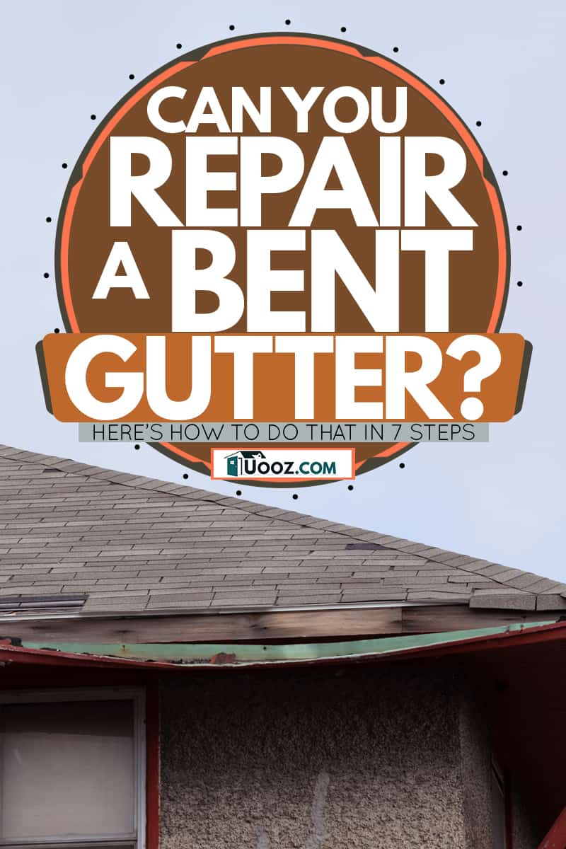A house with a bent gutter due to heavy rainfall and accumulating debris inside the gutter, Can You Repair A Bent Gutter? [Here's how to do that in 7 steps]