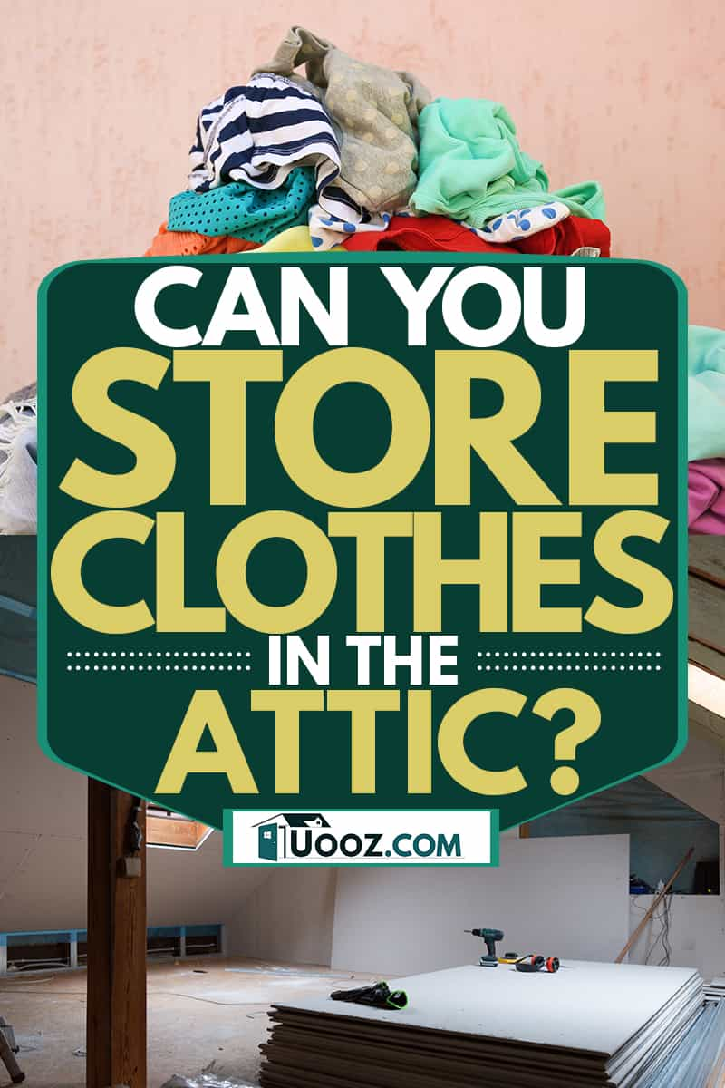 A pile of clothes about to be stored on an attic, Can You Store Clothes In The Attic?