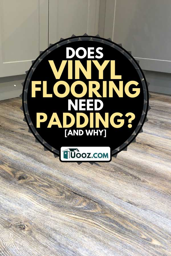 Oak wooden floorboards vinyl flooring in a modern kitchen, Does Vinyl Flooring Need Padding? [And Why]