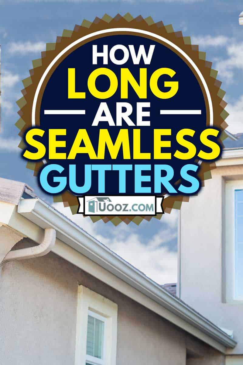 House with All New Seamless Aluminum Rain Gutters, How Long Are Seamless Gutters?