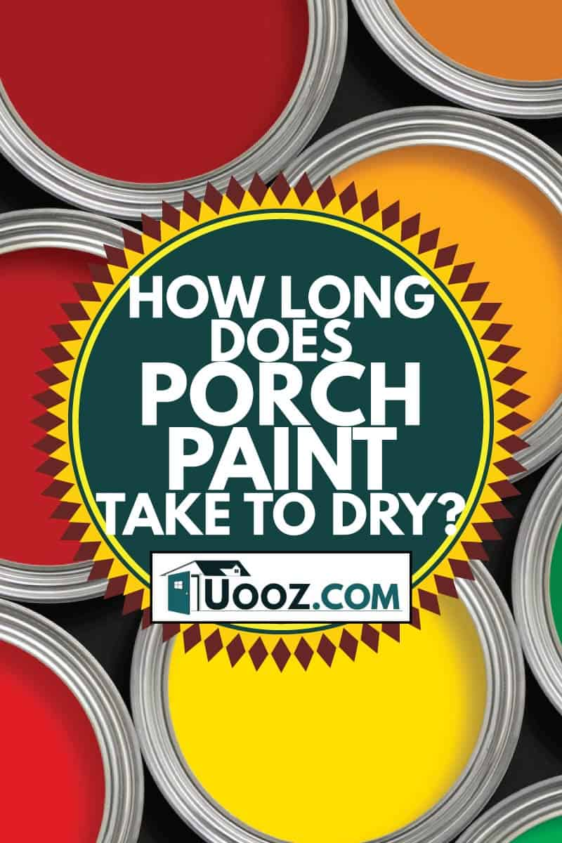 assorted paint in can, How Long Does Porch Paint Take To Dry