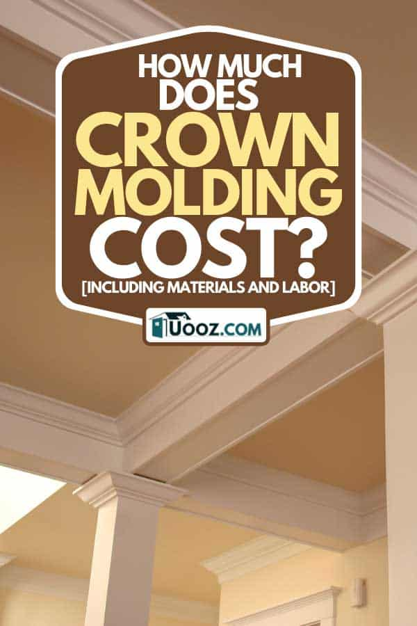 Detail of intricate crown molding in an expensive home, How Much Does Crown Molding Cost? [Inc. Materials and Labor]