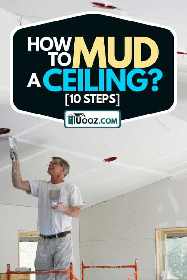 Man mudding and taping sheetrock on a home addition job, How To Mud A Ceiling? [10 Steps]