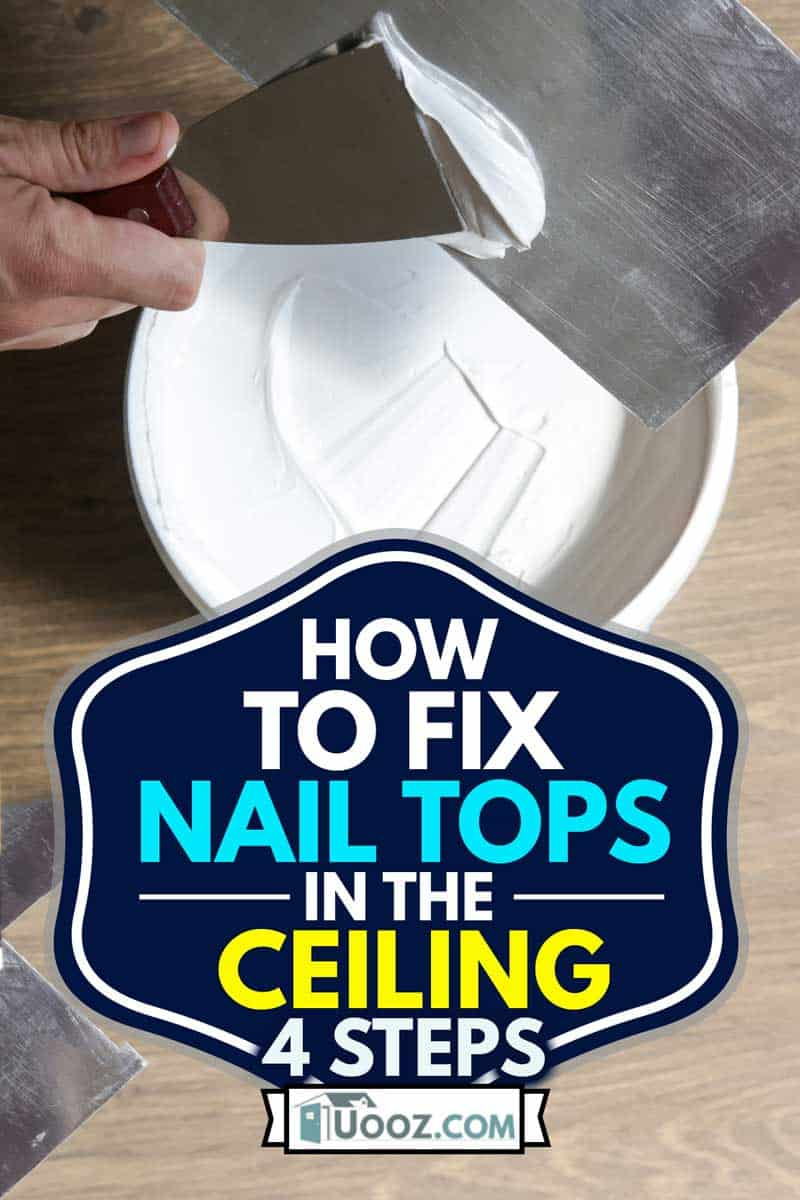 Man plastering ceiling with putty-knife as preparation for painting, How to Fix Nail Pops in the Ceiling [4 Steps]
