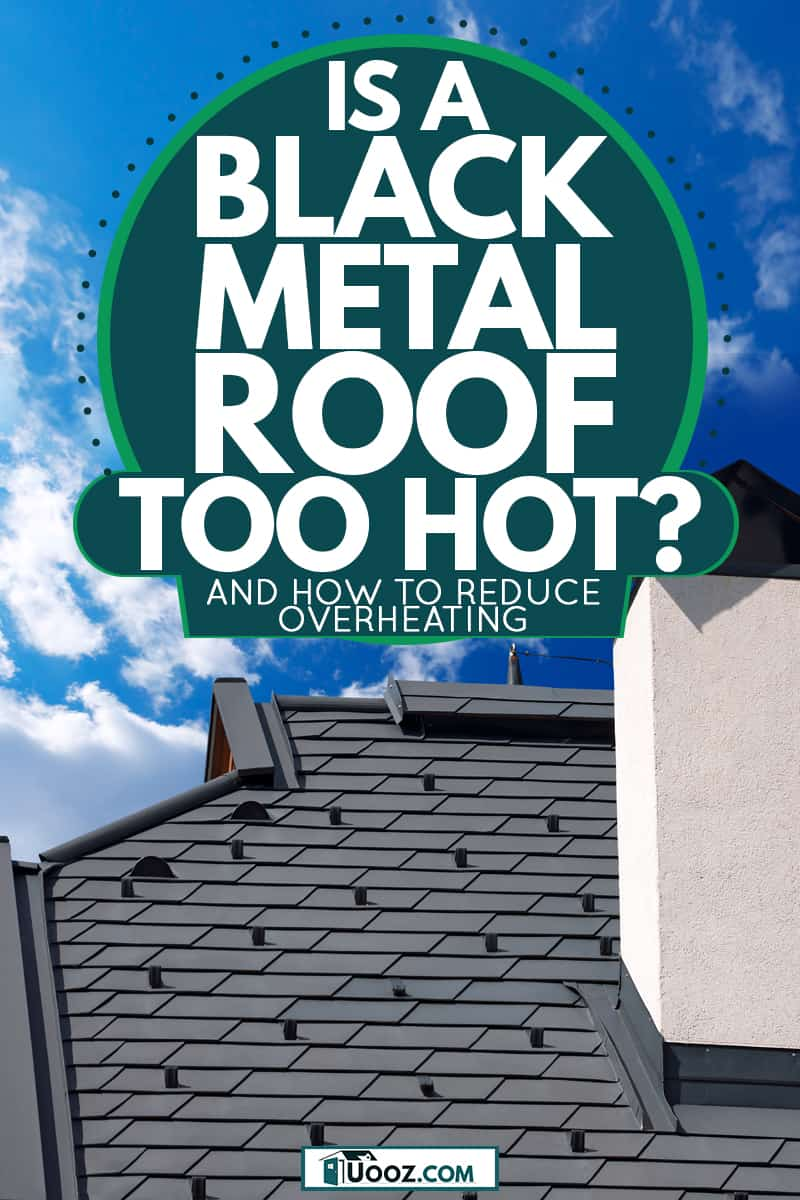A house with a black metal roof and snow guard, Is a Black Metal Roof Too Hot? [and how to reduce overheating]