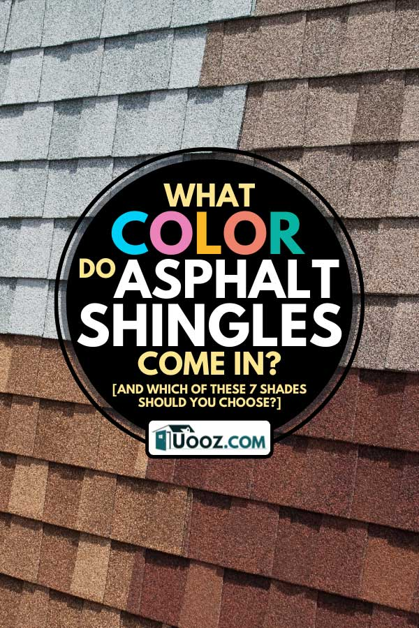 Asphalt roofing shingles with different colors, What Color Do Asphalt Shingles Come In? [And which of these 5 shades should you choose?]