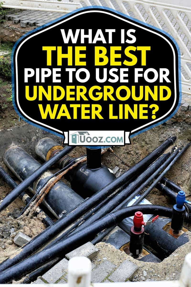 Underground water line system using black pipes, What Is The Best Pipe To Use For Underground Water Line?