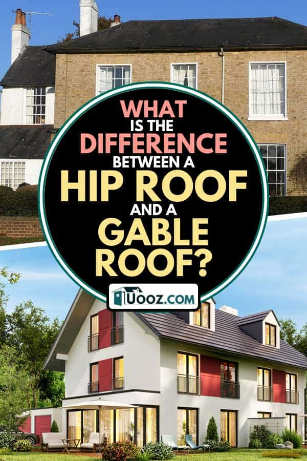 Collage of a house with hip roof and a house with gable roof, What Is The Difference Between A Hip Roof And A Gable Roof?