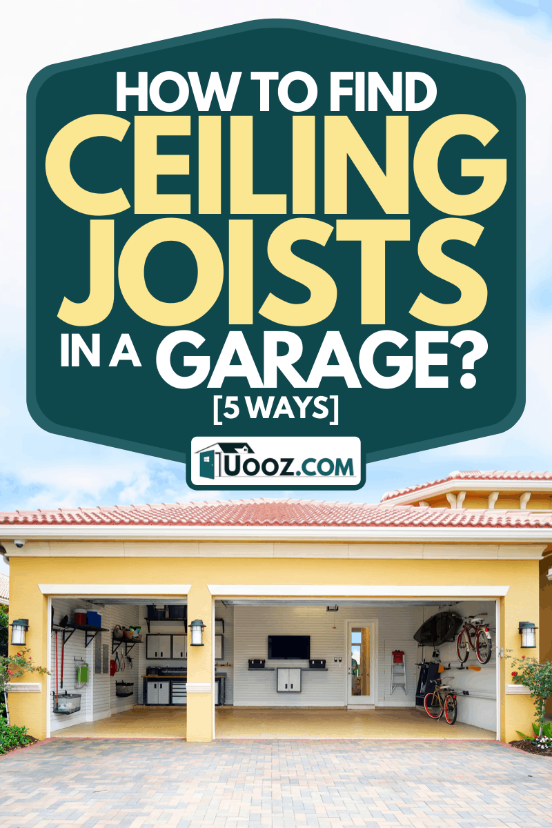 Well-organized clean car residential garage, How To Find Ceiling Joists In A Garage? [5 Ways]