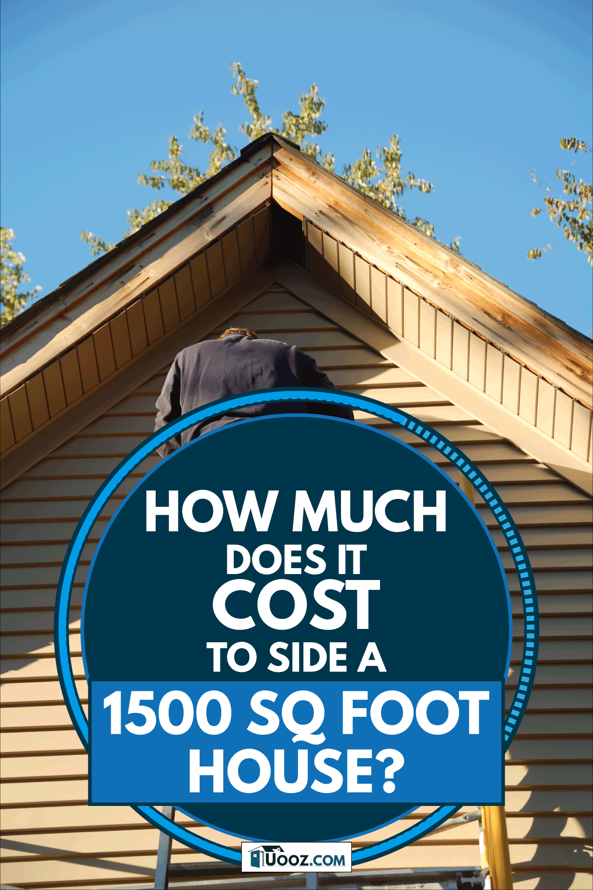 Man on top of a ladder installs side walling to the side of a house, How Much Does It Cost To Side A 1500 Sq Foot House?