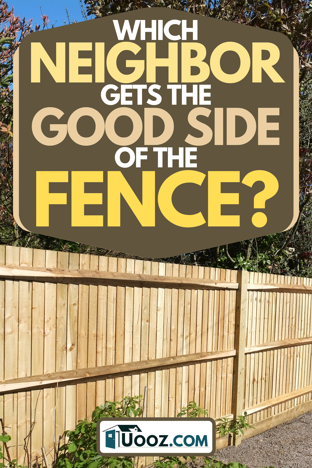 A brand new wooden shiplap boundary fence, Which Neighbor Gets The Good Side Of The Fence?