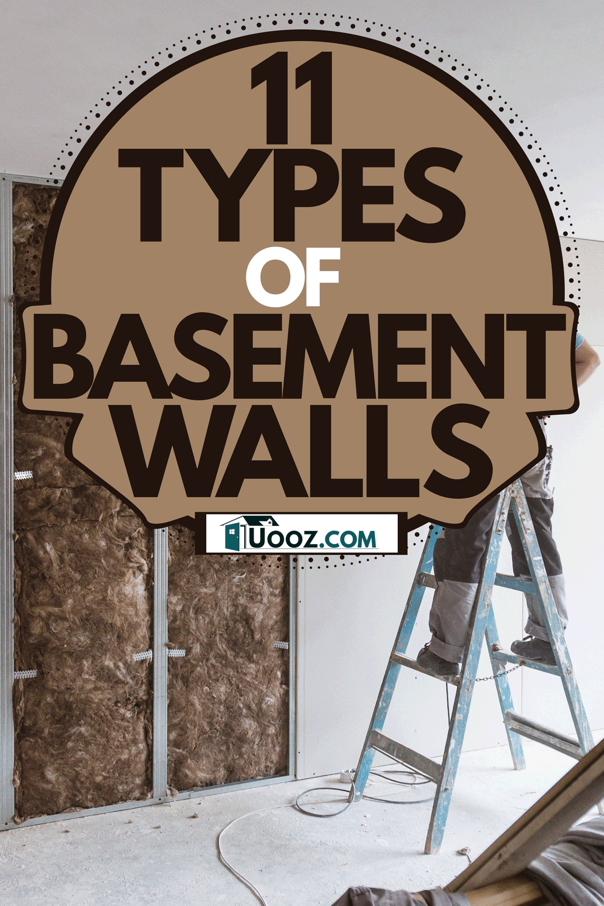 A man installing drywall paneling on the basement floor, 11 Types of Basement Walls