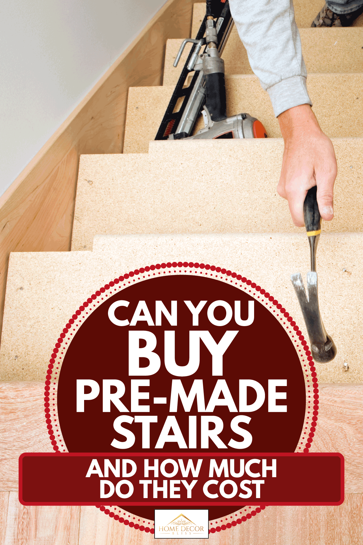 A carpenter installing pre-made stairs by hand, Can You Buy Pre-Made Stairs (And How Much Do They Cost)