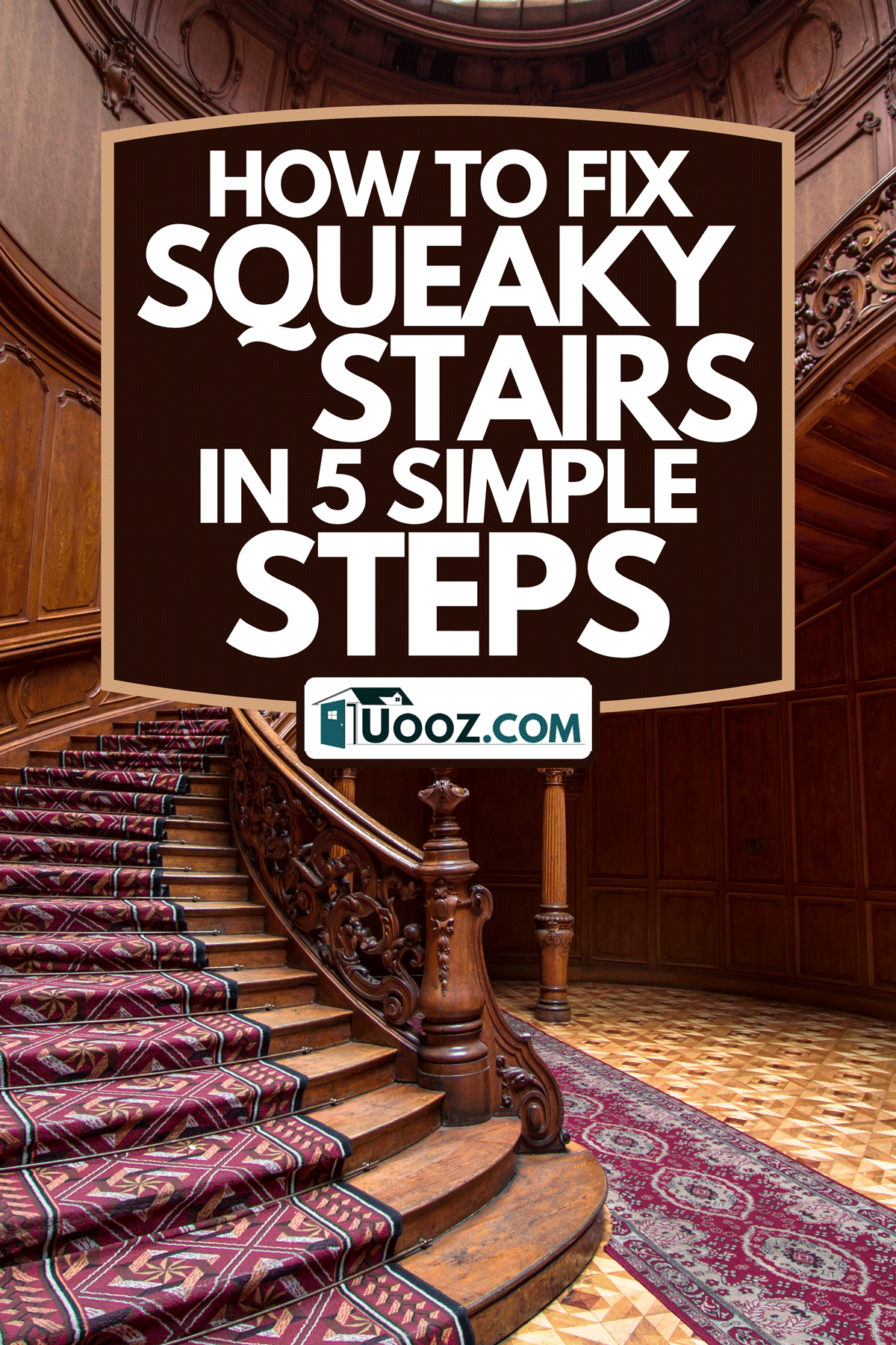 Rich entrance hall with stained-glass window, twisted staircase and laced rails, How To Fix Squeaky Stairs In 5 Simple Steps