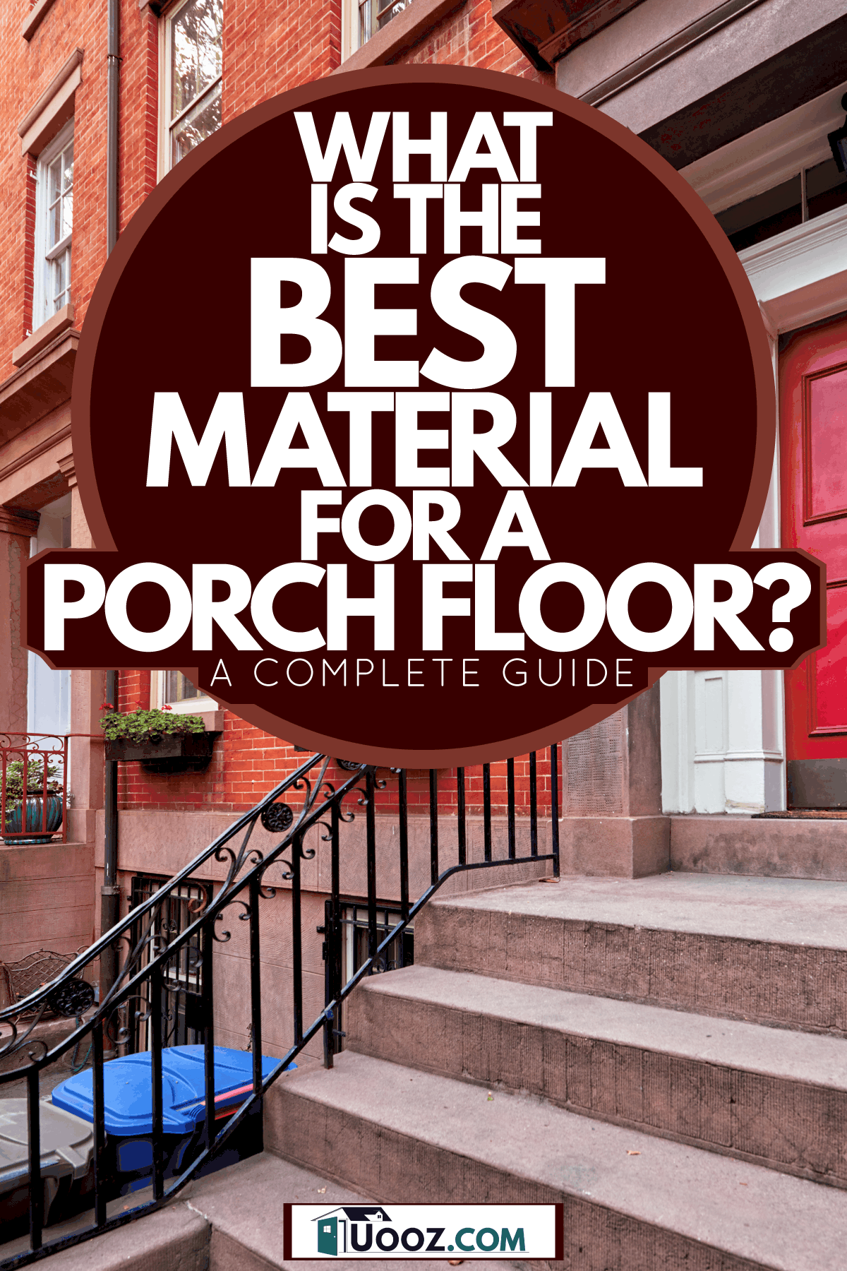 A brownstone brick apartment building with a red front door with metal stair railing, What Is The Best Material For A Porch Floor? [A Complete Guide]