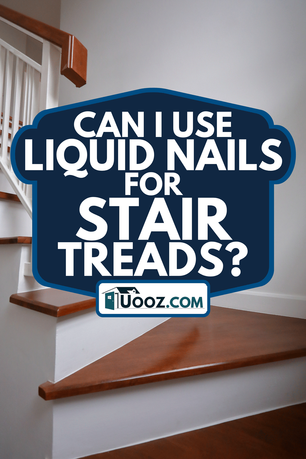 Brown wooden hardwood stair in modern residential house, Can I Use Liquid Nails For Stair Treads?