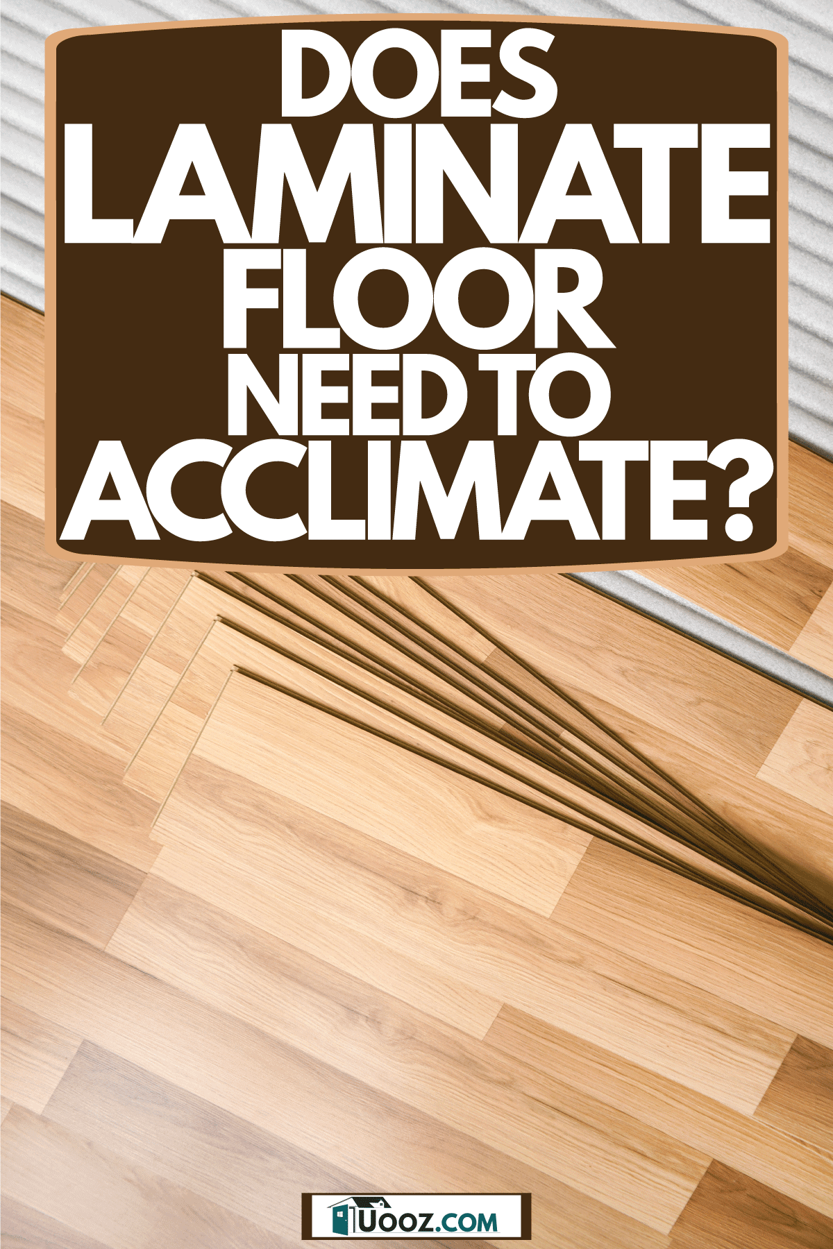 Square patterned wooden laminated flooring, Does Laminate Floor Need To Acclimate?