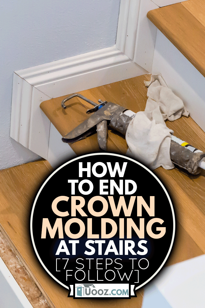 Hardwood Floor Installation On Stairs, Caulking Gun On Step, Crown molding stair, How To End Crown Molding At Stairs [7 Steps To Follow]