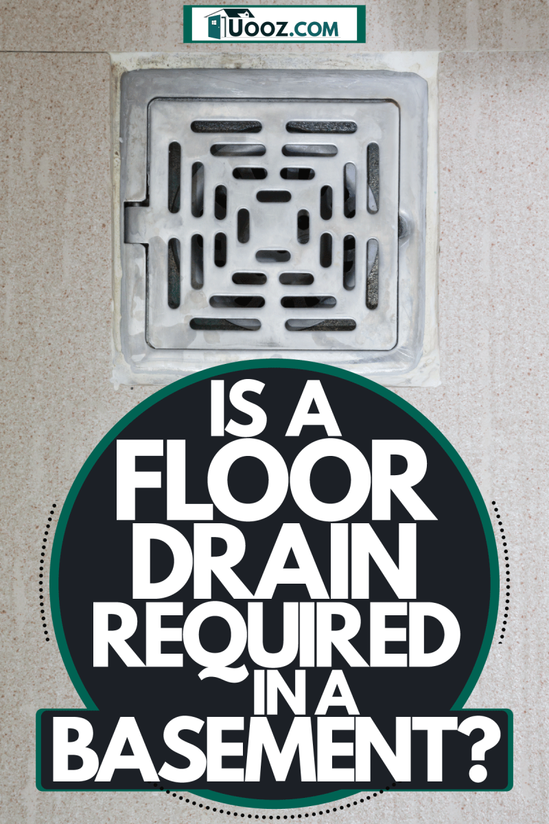 A floor drain in the basement, Is A Floor Drain Required In A Basement?