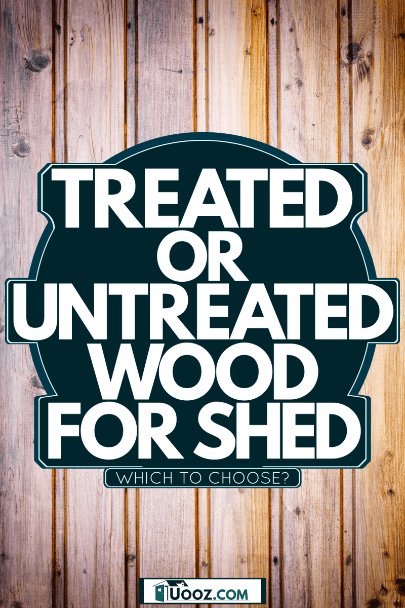 An up close photo of untreaded wood, Treated Or Untreated Wood For Shed - Which To Choose?