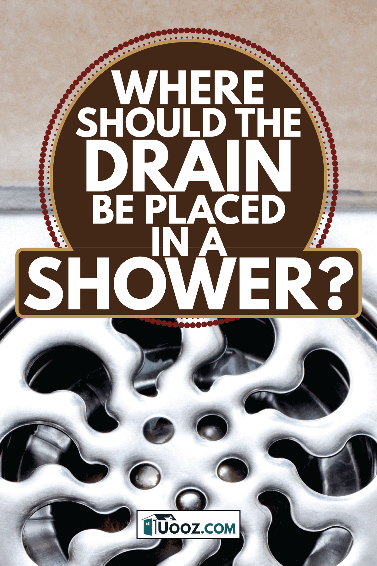 water flowing over into metal drain on the tiled floor of a shower. Where Should The Drain Be Placed In A Shower
