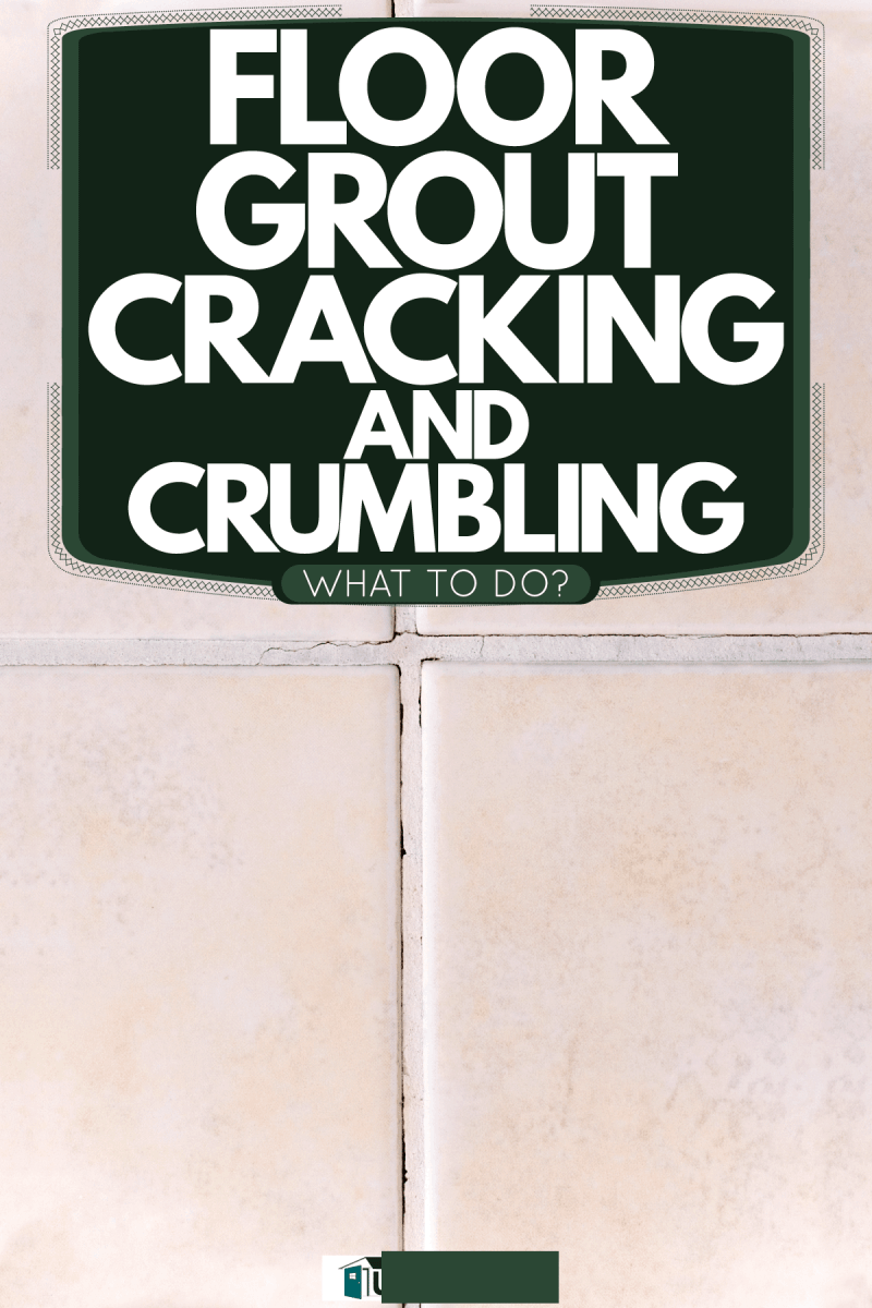 Cracking grout on the tile wall, Floor Grout Cracking And Crumbling - What To Do?
