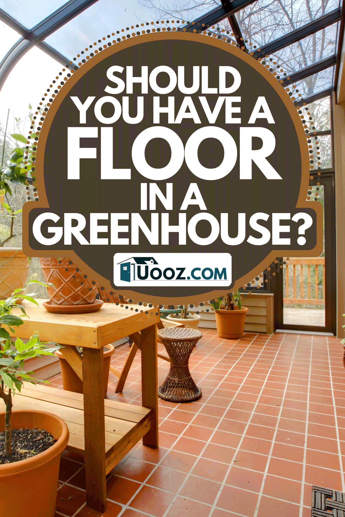 A private home green house with tiled floor, Should You Have A Floor In A Greenhouse?
