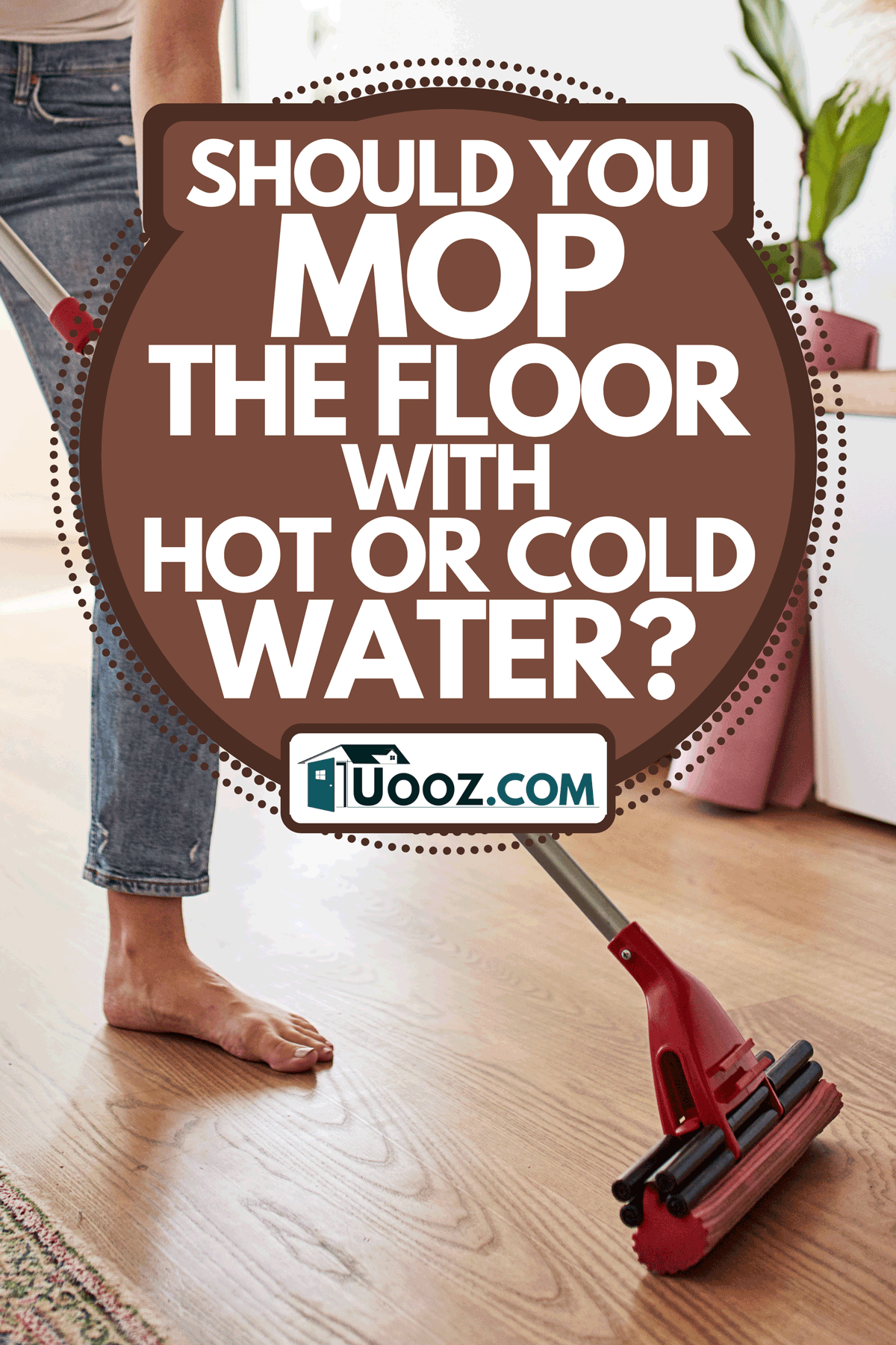 A young woman mopping the floor at home, Should You Mop The Floor With Hot Or Cold Water?