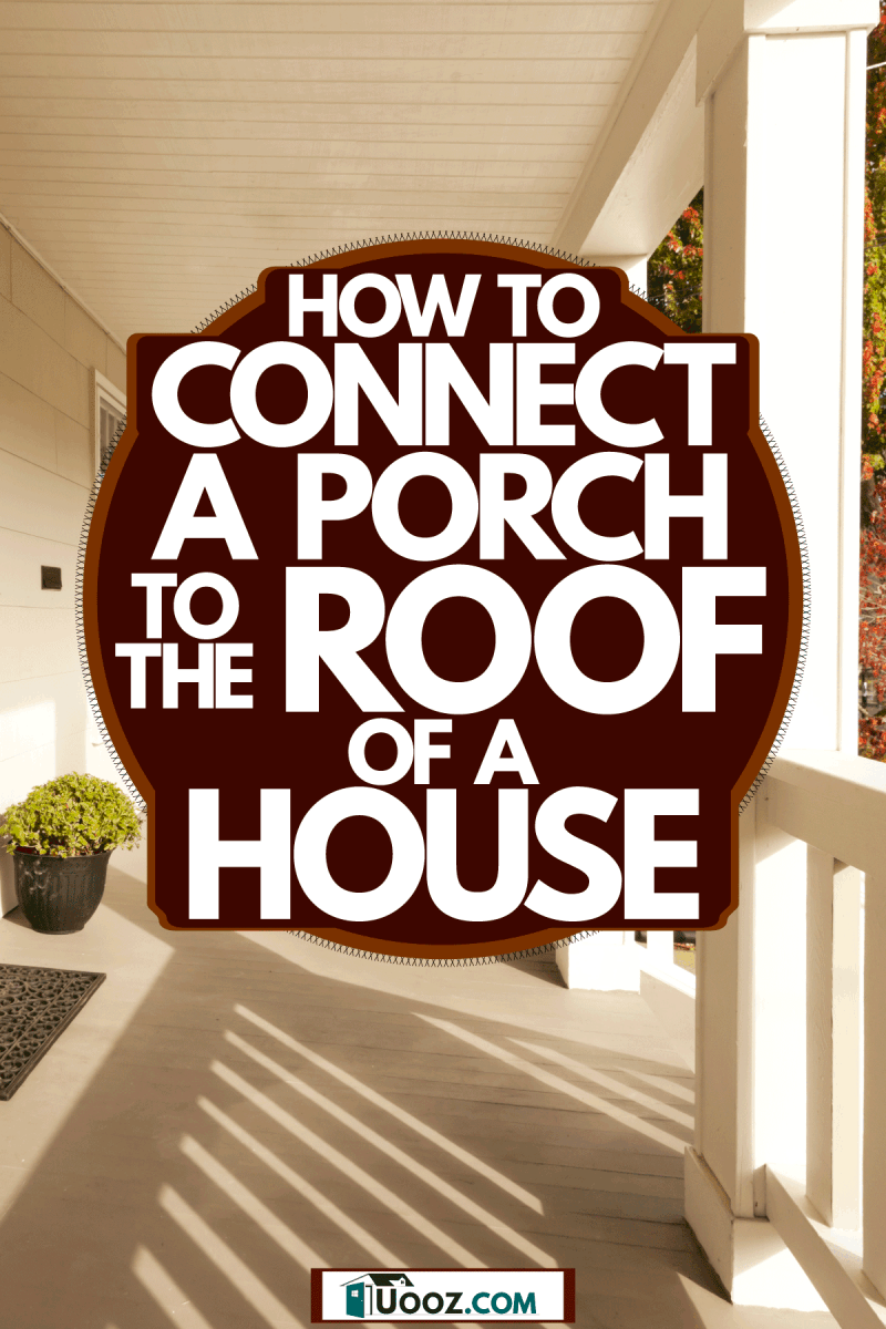 Country home with a small porch with beige painted exterior walls and small door side plants, How To Connect A Porch To The Roof Of A House