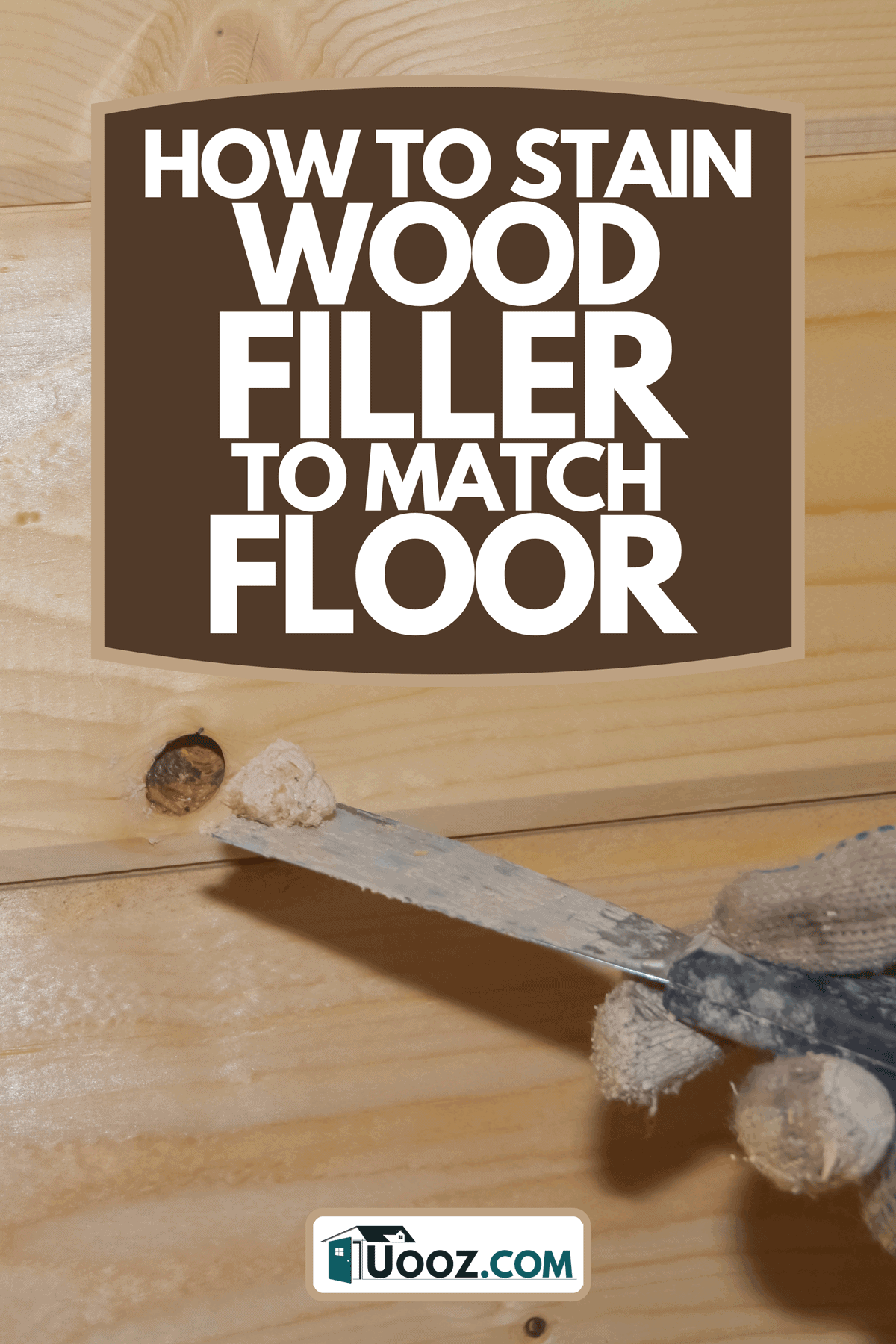 A worker puts putty on a hole in a wooden wall, How To Stain Wood Filler To Match Floor