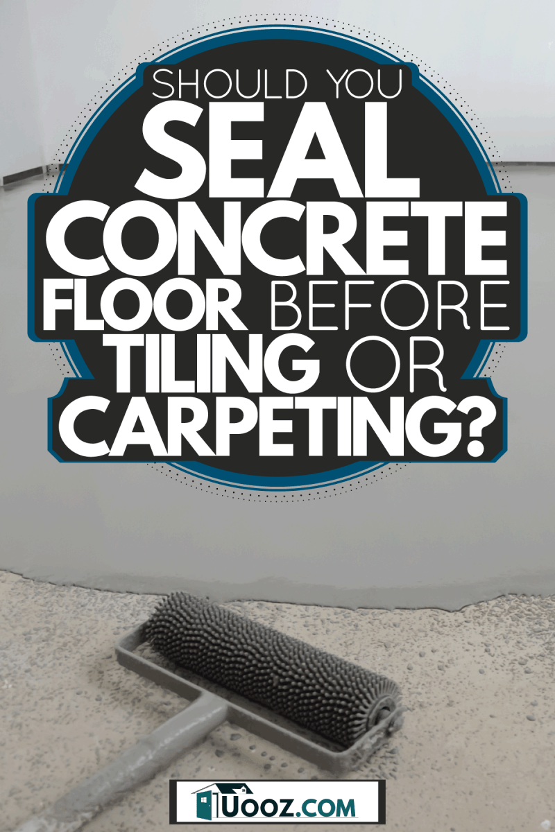 A needle roller used in pouring self leveling concrete, Should You Seal Concrete Floor Before Tiling Or Carpeting?