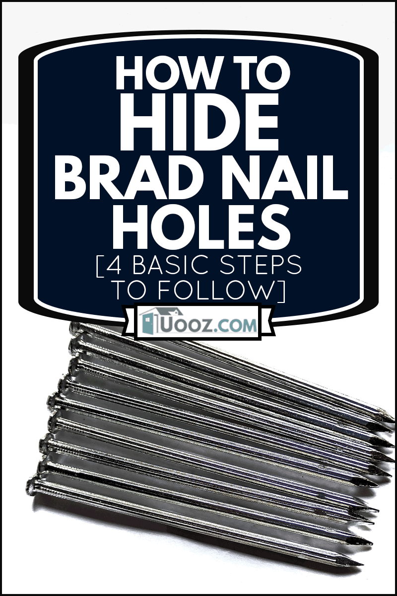 Brad nails on white background, How To Hide Brad Nail Holes [4 Basic Steps To Follow]