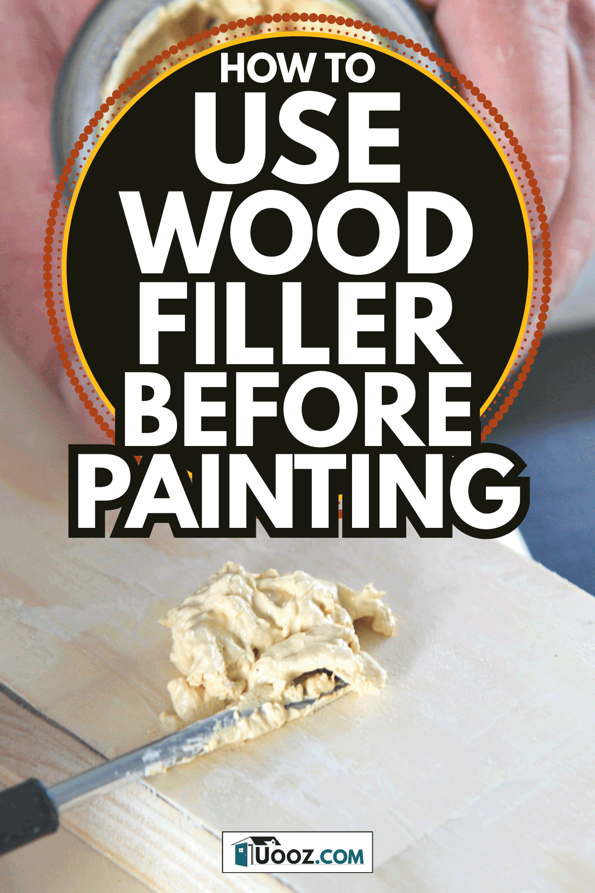 putty can in mans hand. DIY worker applying filler to the wood. Removing holes from a wood surface. How To Use Wood Filler Before Painting