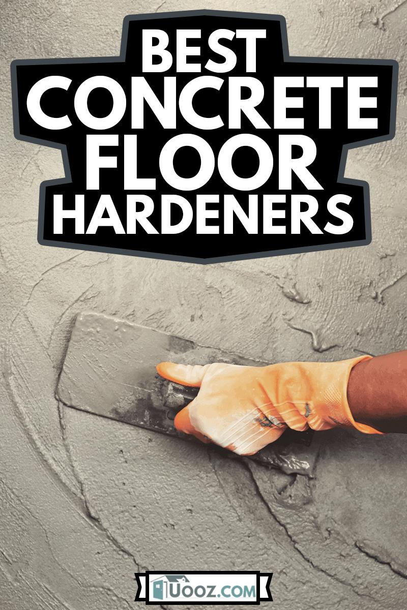hand of worker plastering cement with concrete floor hardener for building house, Best Concrete Floor Hardeners