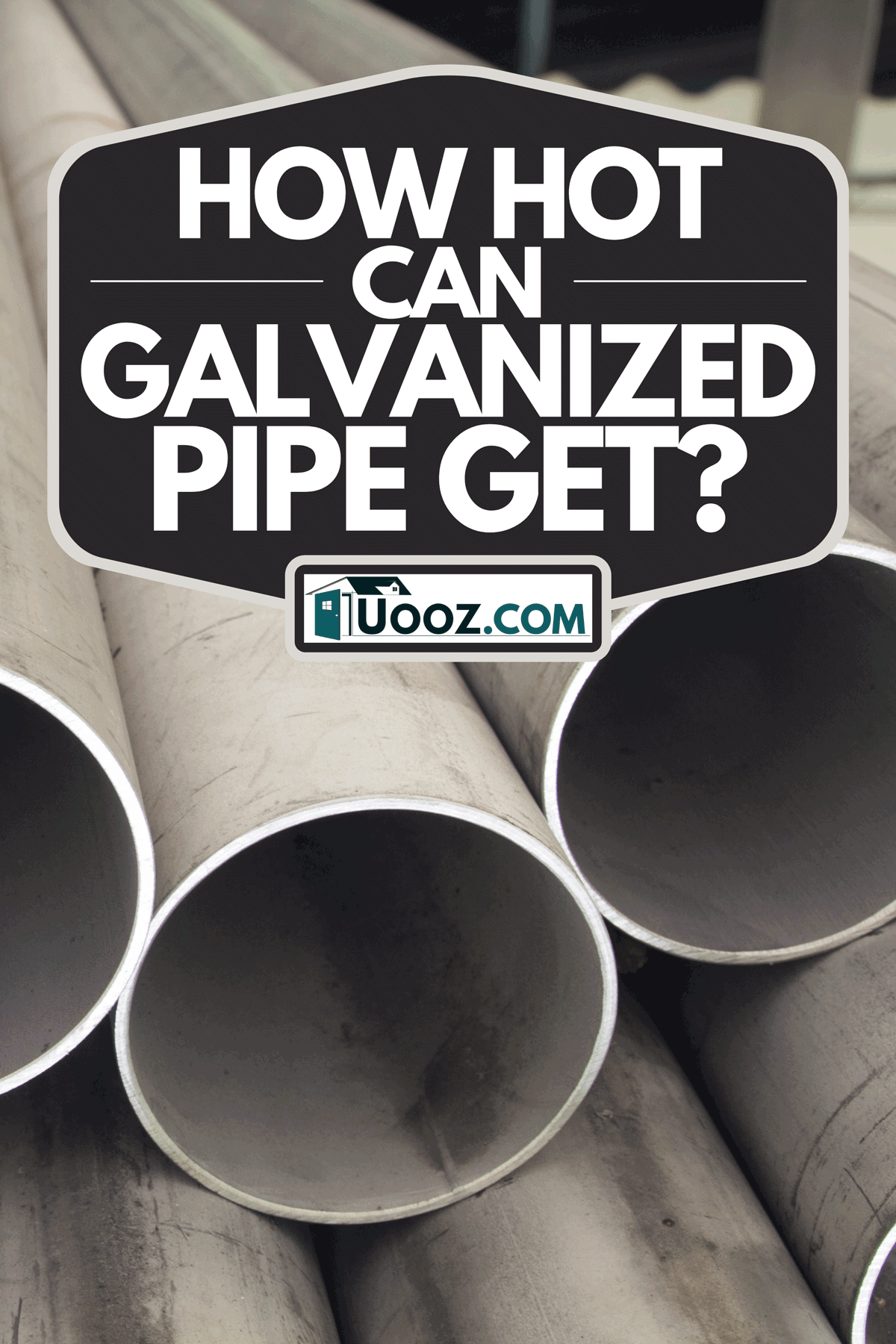 A galvanized pipe laying on the ground, How Hot Can Galvanized Pipe Get?