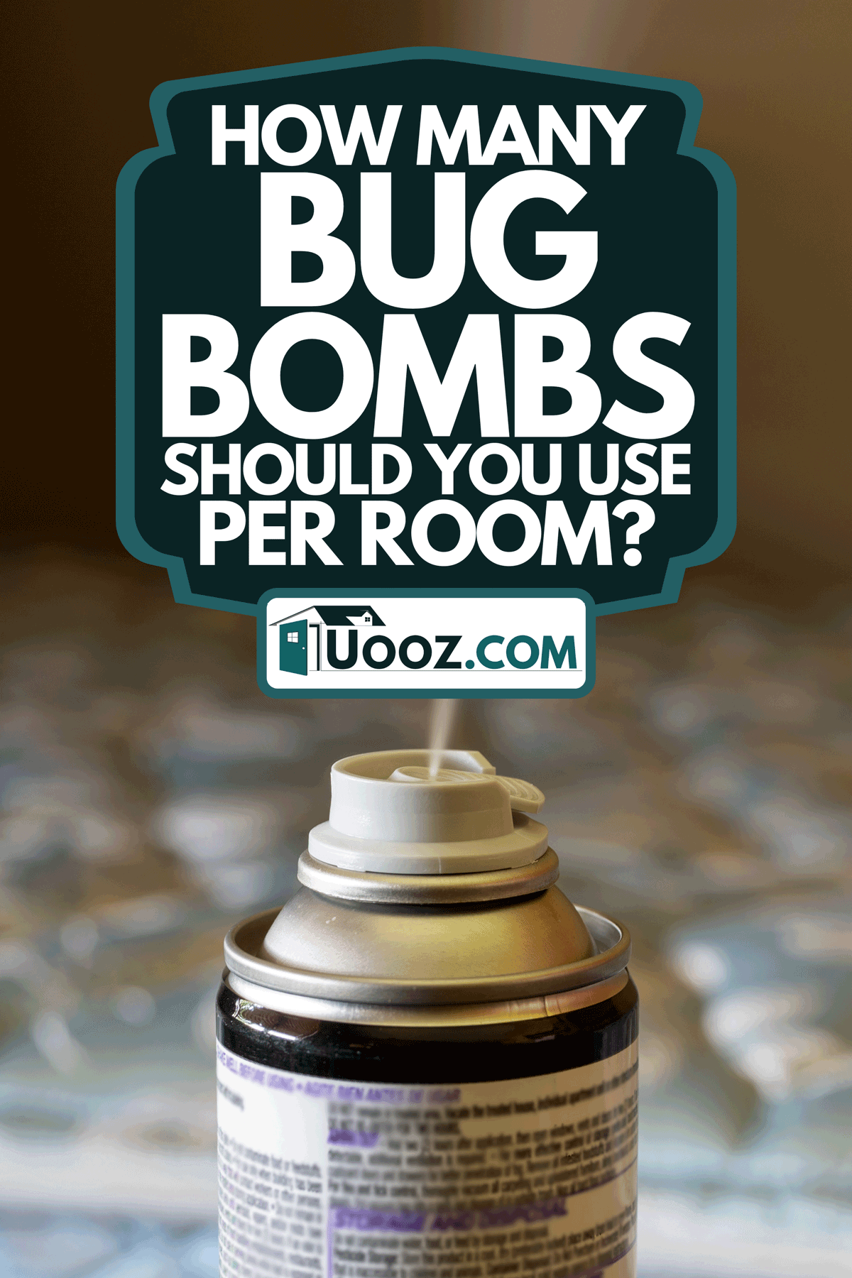 An insecticide aerosol fogger used to kill bed bugs, How Many Bug Bombs Should You Use Per Room?