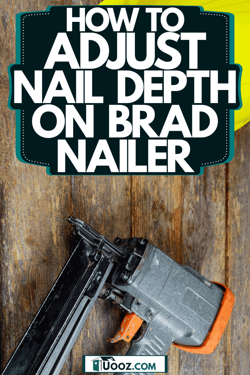 A workers helmet and a brad nailer on the table, How To Adjust Nail Depth On Brad Nailer