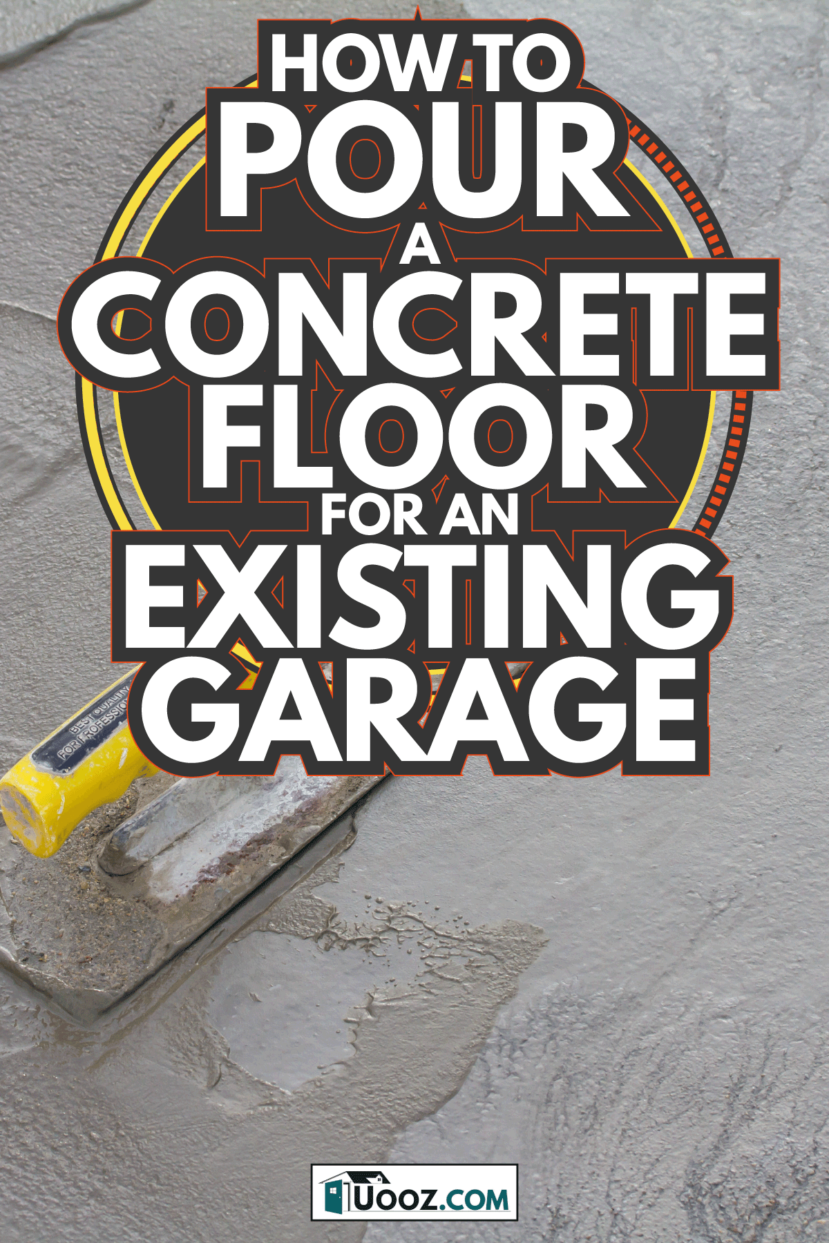 Trowel on fresh concrete. How To Pour A Concrete Floor For An Existing Garage
