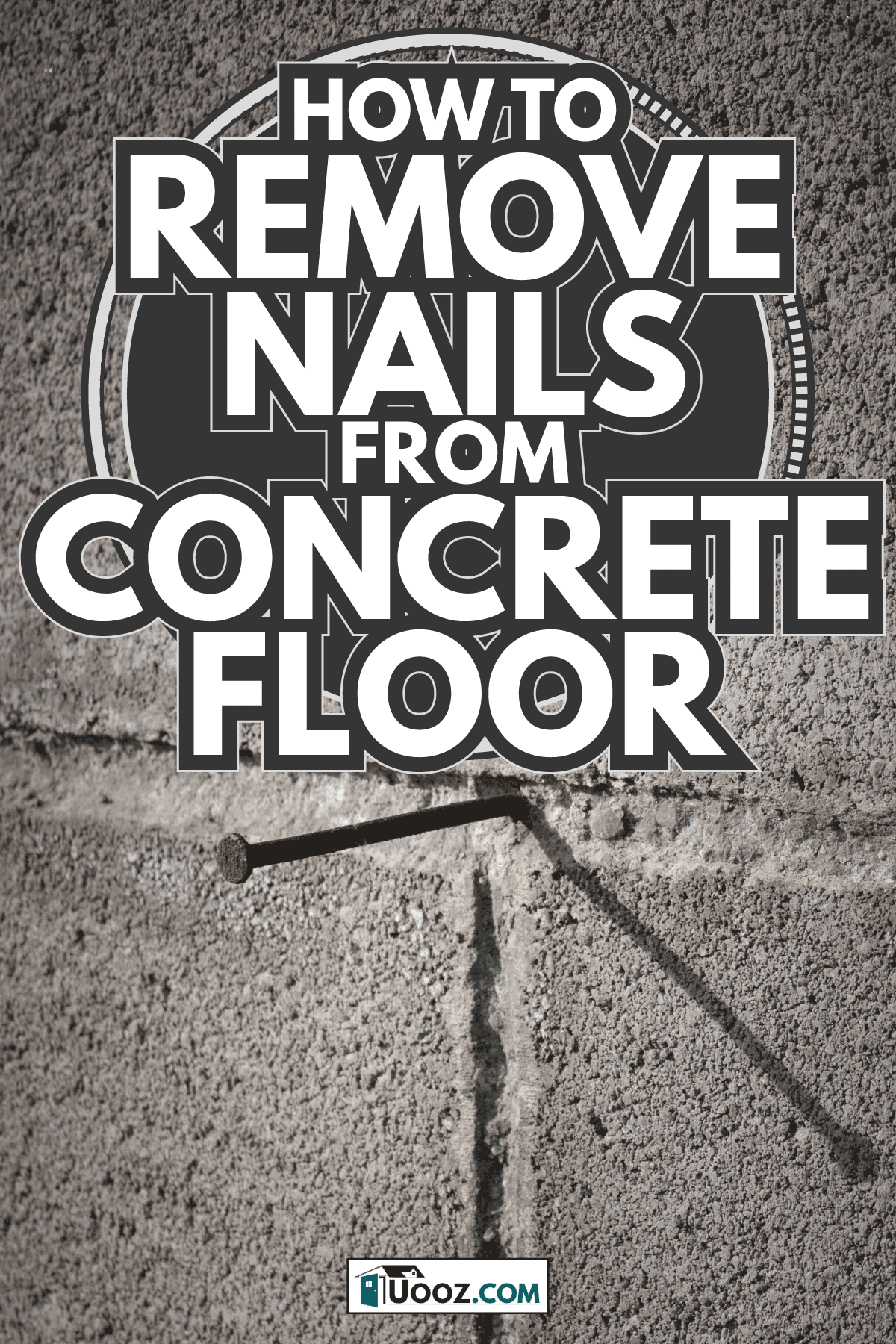 rusty Nail on unfinished wall. How To Remove Nails From Concrete Floor
