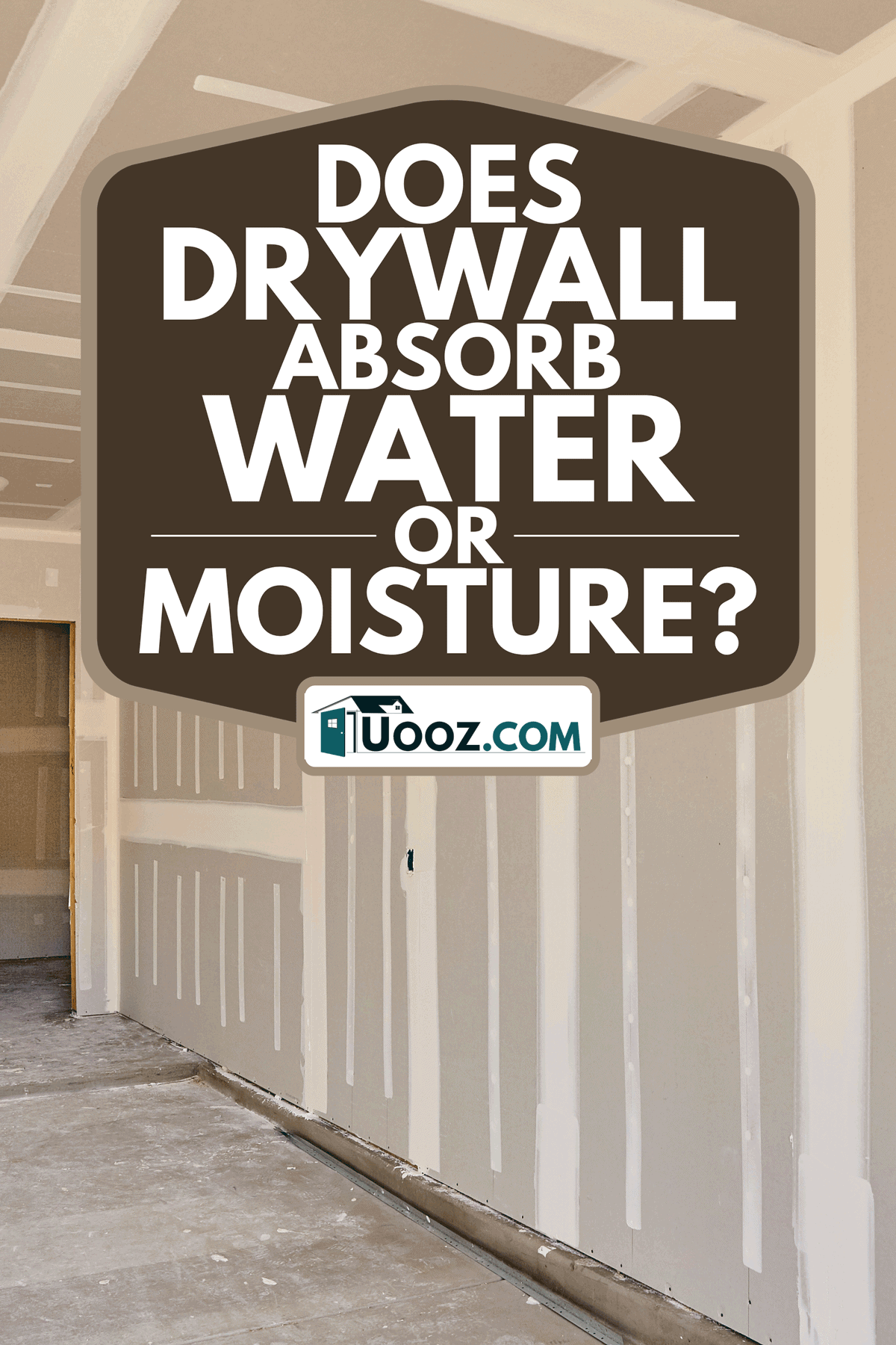 A construction building with drywall taping, Does Drywall Absorb Water Or Moisture?