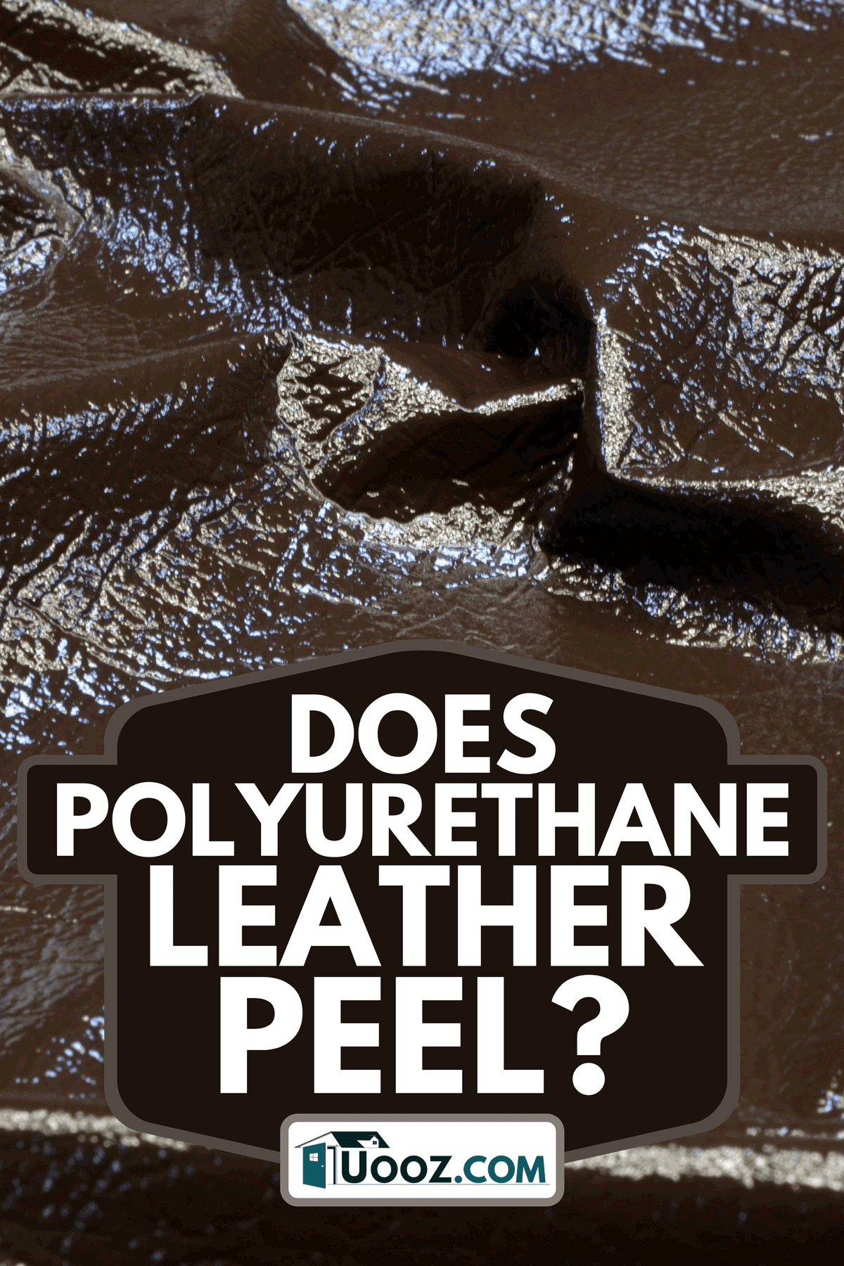 PU leather knit brown lacquered polyamide, Does Polyurethane Leather (PU) Peel?