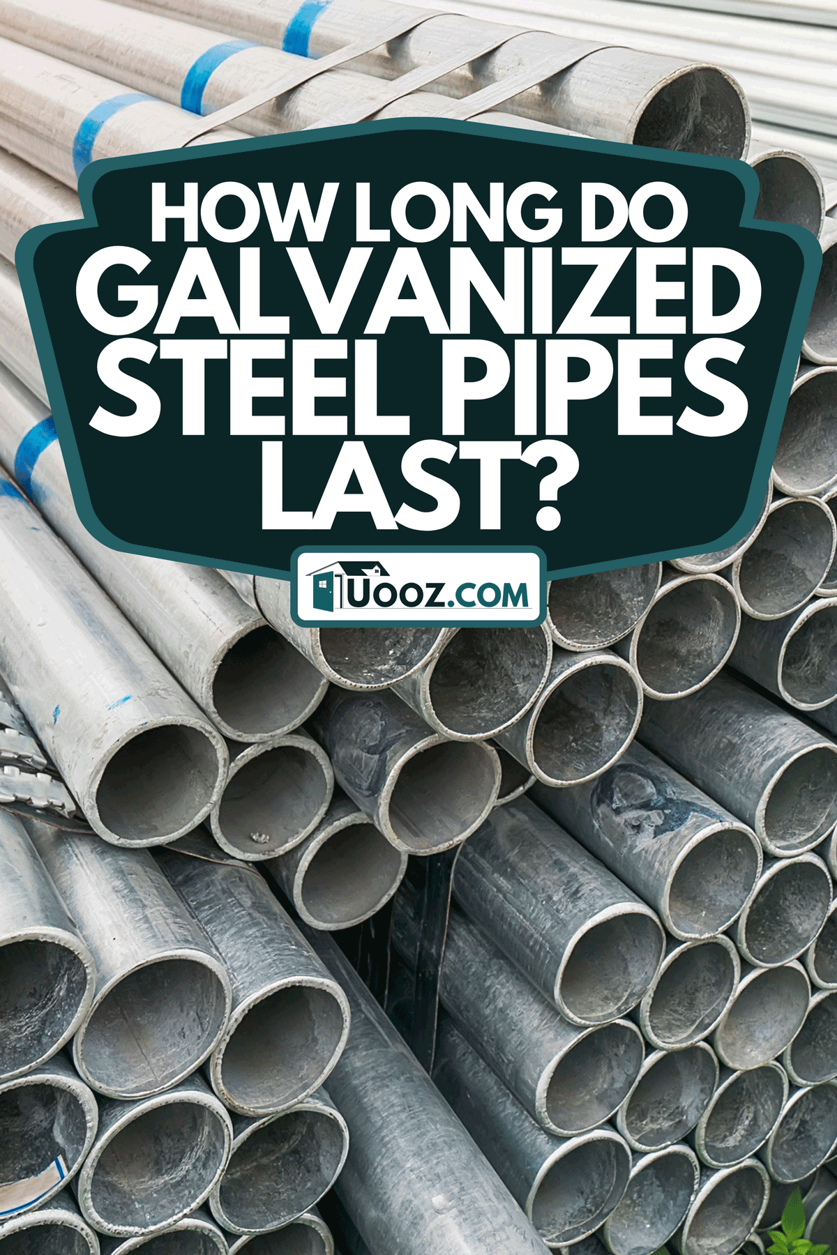 A steel pipes stacked in factory warehouse, How Long Do Galvanized Steel Pipes Last?