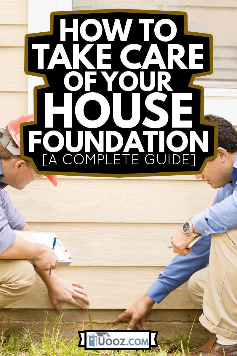 Inspectors or blue collar workers examine building wall, foundation, How To Take Care Of Your House Foundation [A Complete Guide]